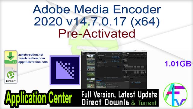 Adobe Media Encoder 2020 v14.7.0.17 (x64) Pre-Activated