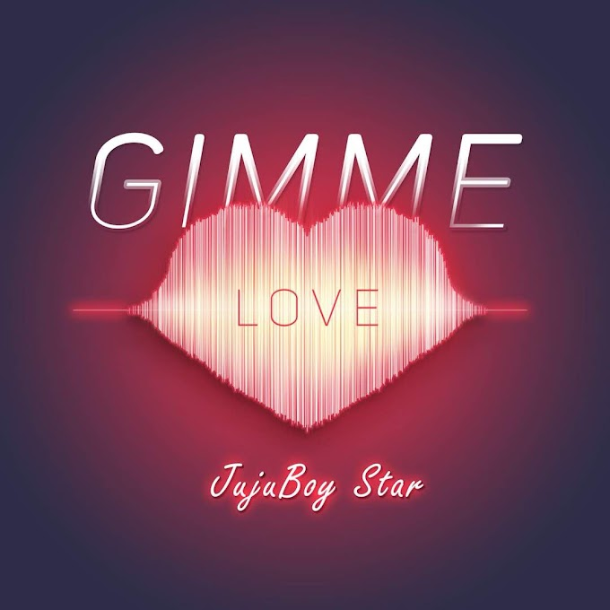 Music: Jujuboy Star - Gimme Love