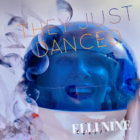 Apple Music MP3/AAC Download - They Just Danced by Elli Nine - stream song free on top digital music platforms online | The Indie Music Board by Skunk Radio Live (SRL Networks London Music PR) - Friday, 26 July, 2019
