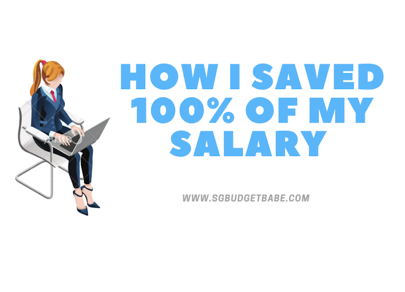 How I Saved 100% Of My Salary