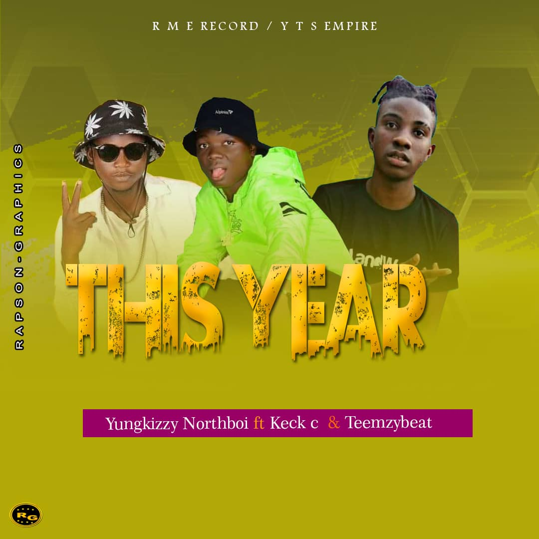 [Music] Yungkizzy Northboi ft Keck C and Teemzybeat - this year #Arewapublisize