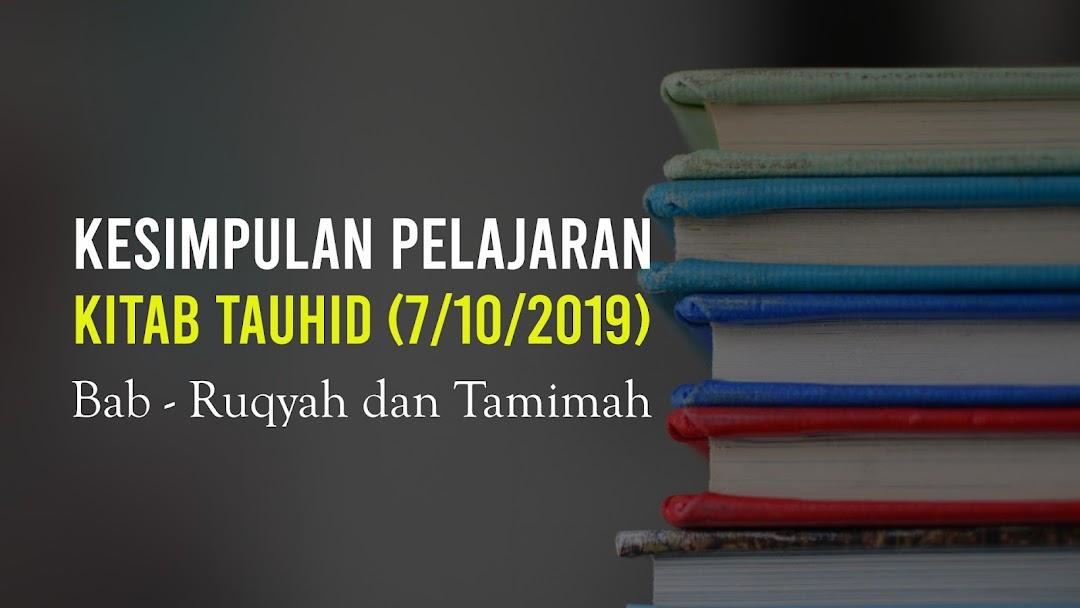 Kitab Tauhid - Bab Ruqyah dan Tamimah #1 (7/10/2019)