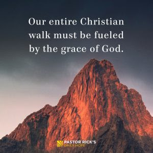 Ten Ways We Rely on God's Grace by Rick Warren