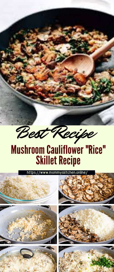 "Mushroom Cauliflower ""Rice"" Skillet Recipe #dinnerrecipe #food #amazingrecipe #easyrecipe"