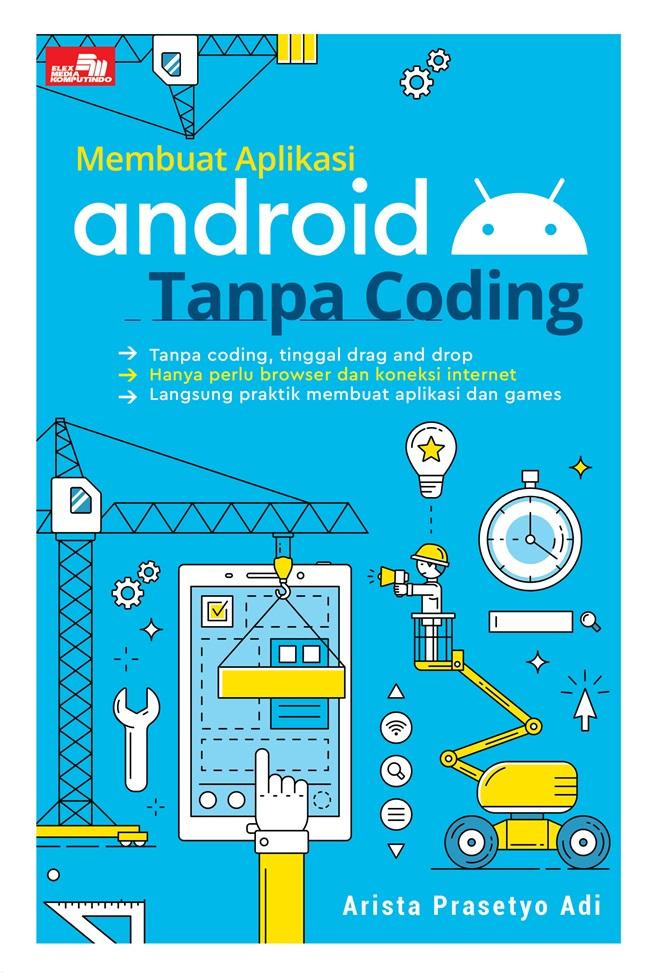 Buku Panduan Membuat Aplikasi Android Sendiri Tanpa Coding