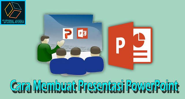 Cara Lengkap Membuat Presentasi PowerPoint