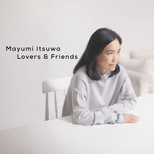 Mayumi Itsuwa –  Lovers & Friends [FLAC 24bit + MP3 320 / WEB]