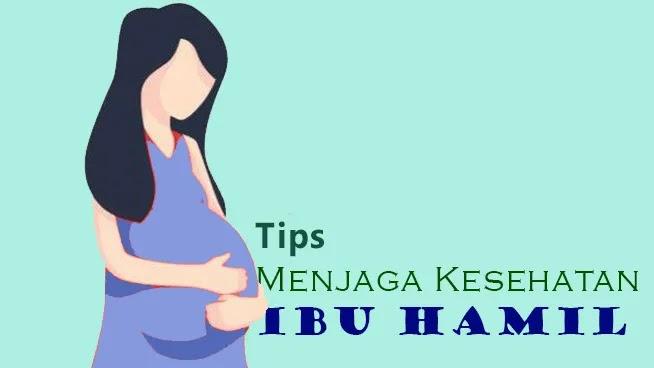 tips-menjaga-kandungan-ibu-hamil-terkini-menurut-ahli