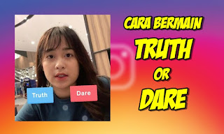 Cara Memainkan Truth Or Dare Di Instagram Story