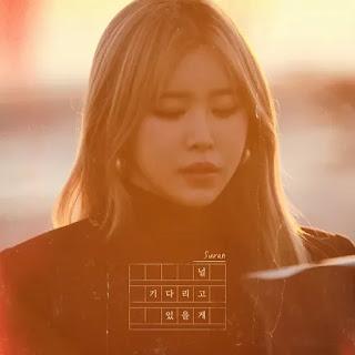 nugunga i gireul geotda majuchindamyeon Suran - Wait For You (널 기다리고 있을게) Lyrics