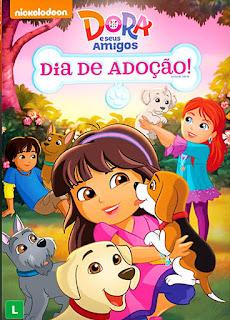 Dora e Seus Amigos: Dia de Adoção – Dublado (2016)
