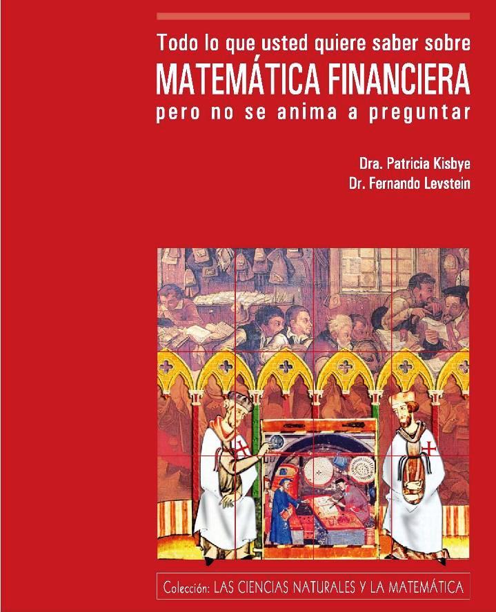 Todo lo que usted quiere saber sobre Matemática Financiera pero no se anima a preguntar