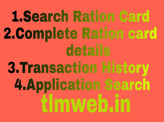 1.Search Ration Card 2.Complete Ration card      details  3.Transaction History   4.Application Search