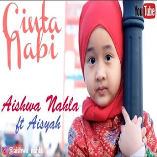 Aishwa Nahla Feat. Aisyah - Cinta Nabi Mp3