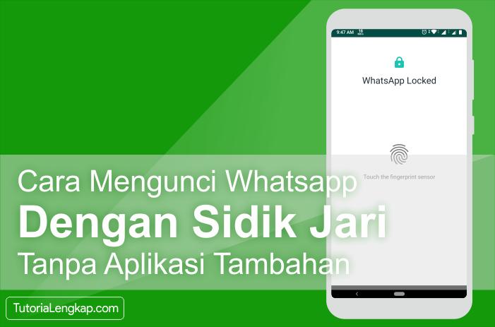 Tutorialengkap 1 Cara Mengunci Whatsapp Dengan Sidik Jari Tanpa Aplikasi Tambahan