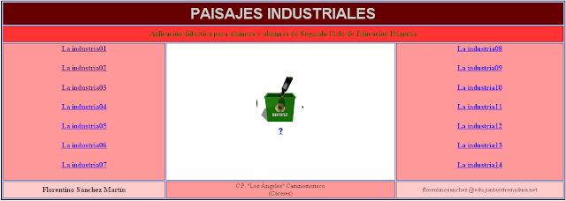 http://ceiploreto.es/sugerencias/cplosangeles.juntaextremadura.net/web/curso_3/sociales_3/paisajesindustriales/indice.htm