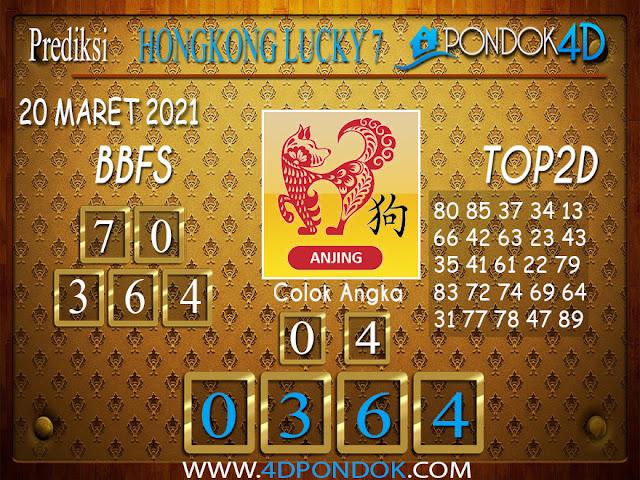 Prediksi Togel HONGKONG LUCKY7 PONDOK4D 20 MARET 2021