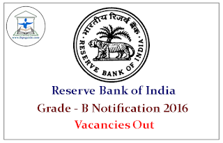 Reserve Bank of India Grade-B Notification 2016- Vacancies Out