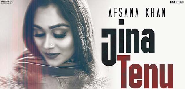Jina Tenu Lyrics - Afsana Khan