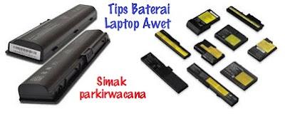 Tips Menjaga Agar Baterai Laptop Anda Awet Tahan Lama