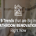 9 Trends that are Big in Bathroom Renovations Right Now  #infographic