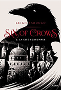Six Of Crows - Tome 2 - Leigh Bardugo