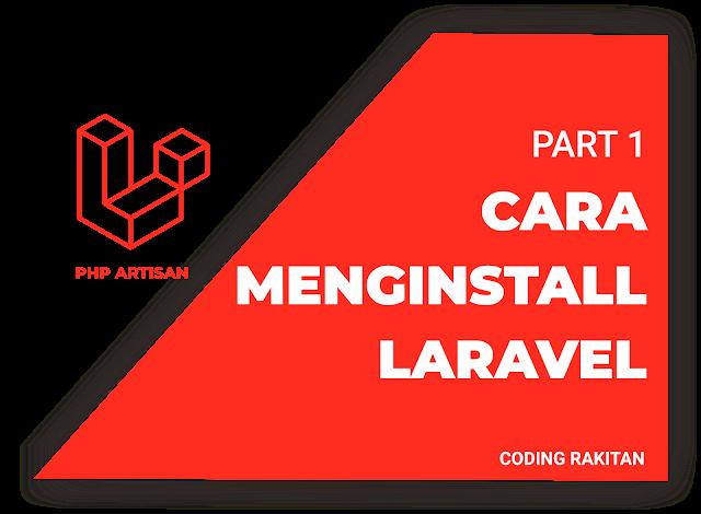 Cara Menginstall Laravel 6  Terbaru Menggunakan Composer