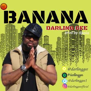 MUSIC: Darling Gee - Banana