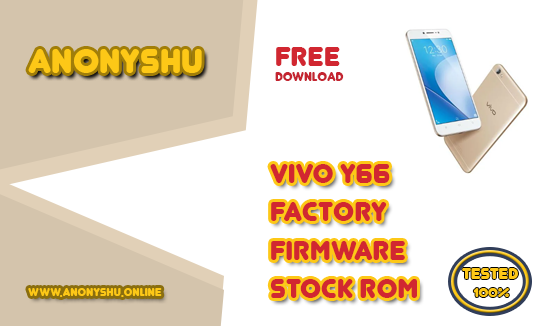 VIVO Y66 PD1612BF STOCK ROM / FIRMWARE FLASH FILE TESTED 100