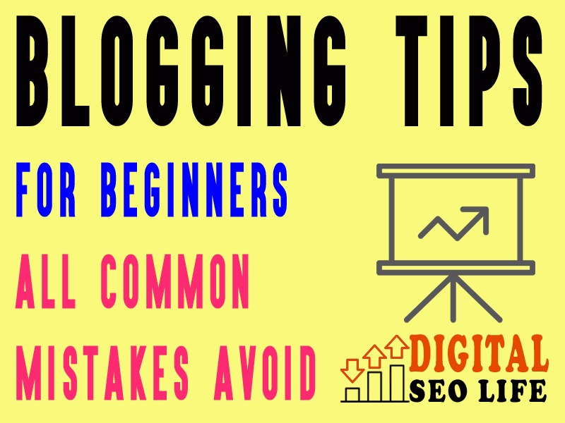 blogging-tips-for-beginners-all-common-mistakes-avoid