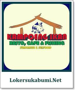 Lowongan Kerja Kampoeng Ikan Sukaraja Sukabumi Terbaru 2020