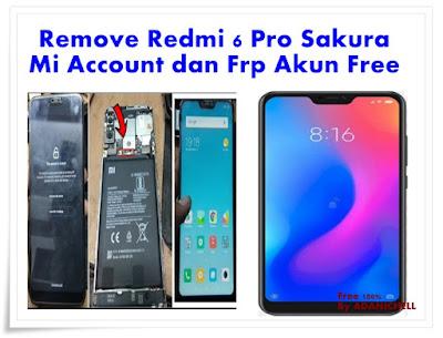 Remove Redmi 6 Pro Sakura Mi Account dan Frp Akun Free
