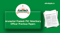 Arunachal Pradesh PSC Veterinary Officer Previous Papers