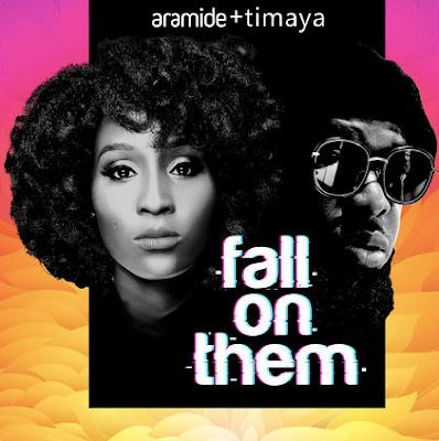 LYRICS: Aramide Ft. Timaya – Fall On Them