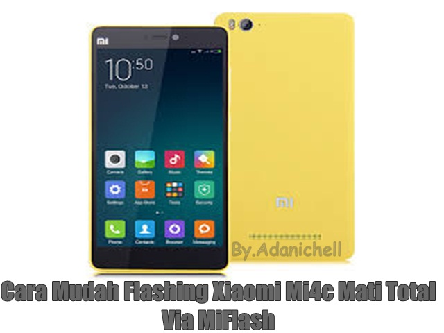 Cara Mudah Flashing Xiaomi Mi4c Mati Total Via MiFlash