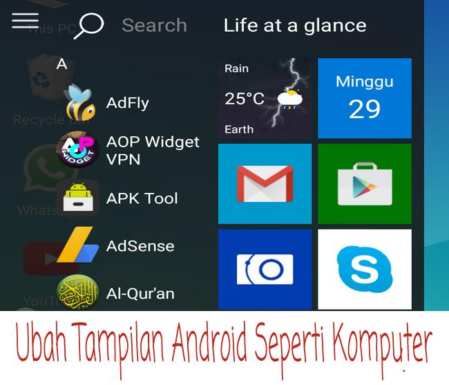 Cara Mudah Ubah Tampilan Android Seperti Windows PC Komputer Terbaru