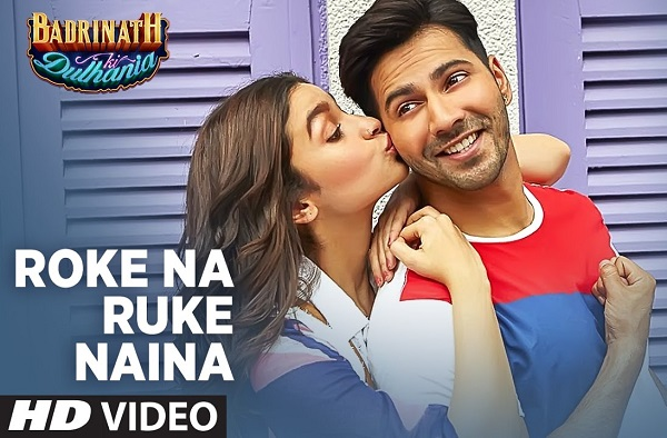 Roke Na Ruke Naina Arijit Singh New Songs 2017 Varun Alia Badrinath Ki Dulhania
