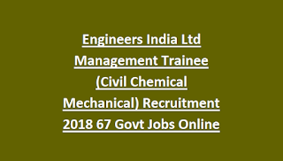 Engineers India Ltd Management Trainee (Civil Chemical Mechanical) Recruitment 2018 67 Govt Jobs Online