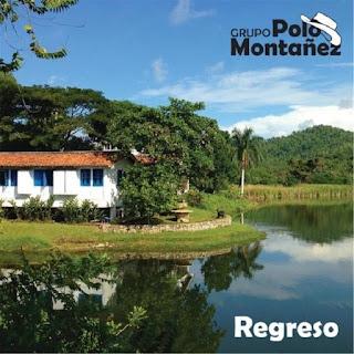 REGRESO - GRUPO POLO MONTAÑEZ (2015)