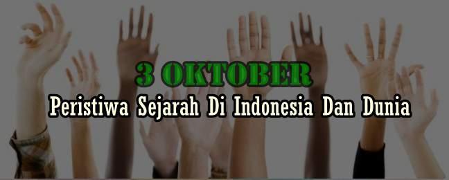http://www.tanggalhari.com/ Peristiwa Sejarah Bulan Oktober Di Indonesia Dan Dunia Mulai Tanggal 1, 2, 3, 4, 5 Sampai 31