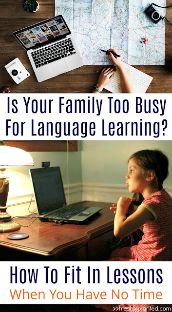 How To Include Homeschool Foreign Language When You Have No Time