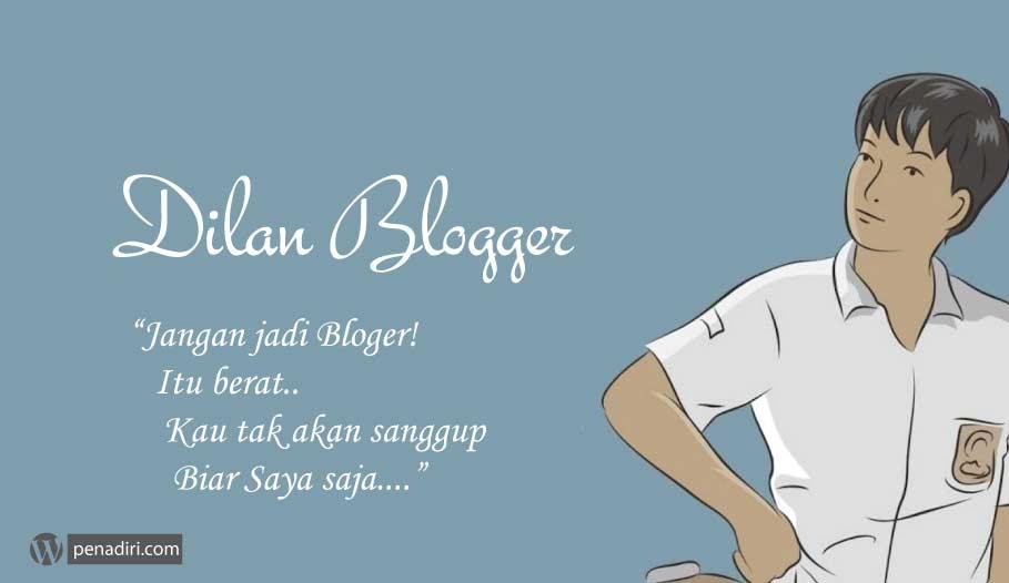 Jangan Jadi Blogger! Itu Berat, Kamu Tak Akan Sanggup, Biar Aku Saja
