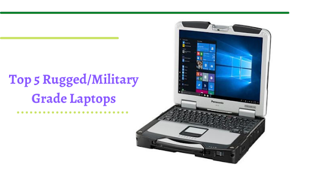 Top 5 Rugged/Military Grade Laptops