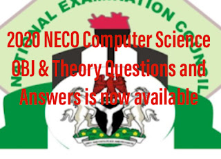 2020 NECO Computer Science OBJ & Theory Questions and Answers is now available