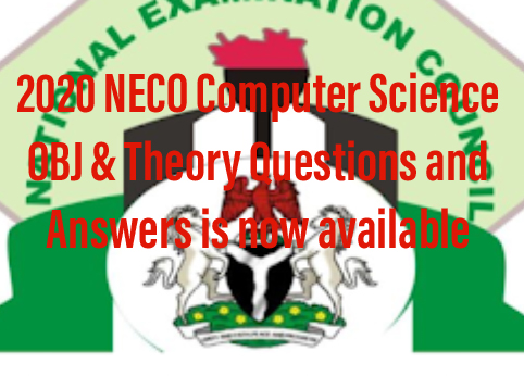 2021/2022 NECO Computer Science OBJ & Theory Questions and Answers is now available