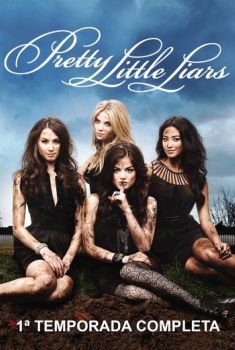 Pretty Little Liars 1ª Temporada Torrent – BluRay 720p Dual Áudio