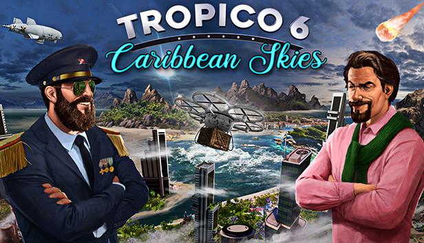 Tropico 6 Caribbean Skies تحميل مجانا
