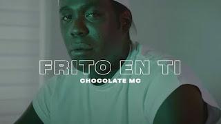 LETRA Frito En Ti Chocolate MC