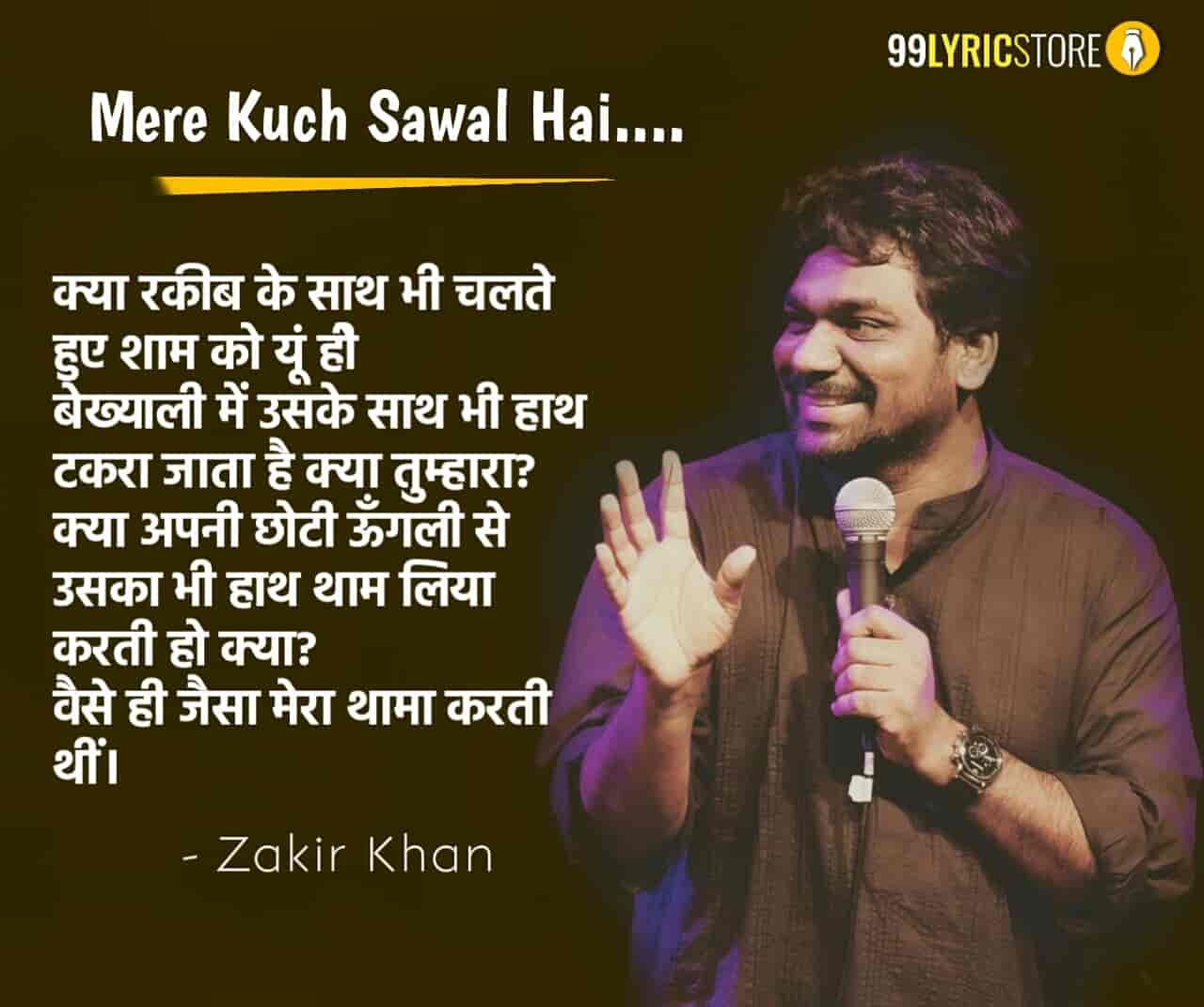 This Beautiful Poetry 'Mere Kuch Sawal Hai' which is written and Performed by Zakir Khan.