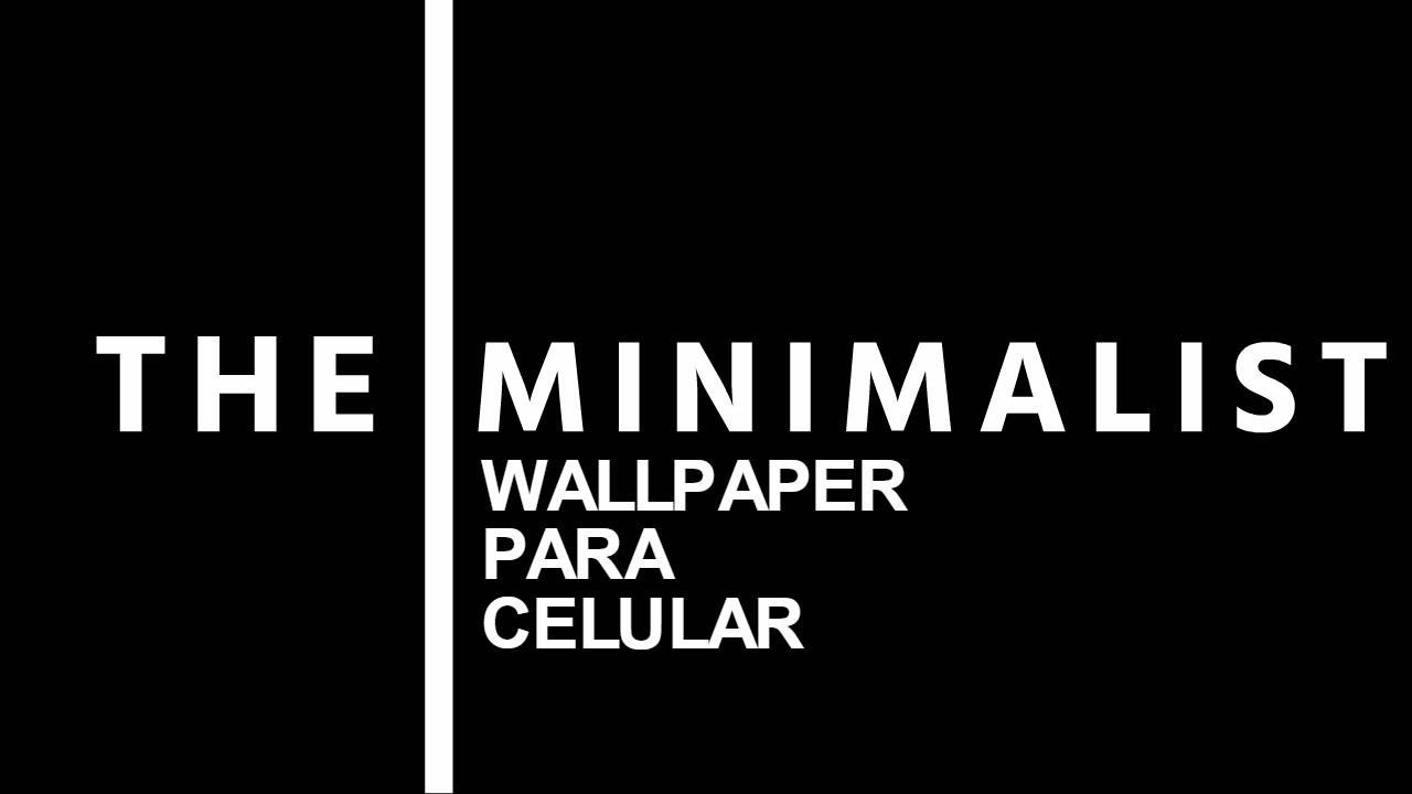 MINIMALIST | WALLPAPER PARA CELULAR